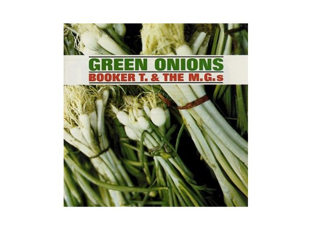 Green Onions - Booker T & The M.Gs