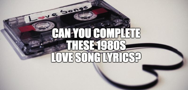 QUIZ: Can you complete these 1980s love song lyrics? - Smooth